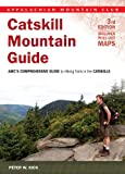 Catskill Mountain Guide, 3rd: AMCs Comprehensive Guide to Hiking Trails in the Catskills