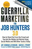 img - for By Jay Conrad Levinson Guerrilla Marketing for Job Hunters 3.0: How to Stand Out from the Crowd and Tap Into the Hidden Job (3rd Updated) book / textbook / text book