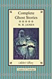 Complete Ghost Stories (Collector's Library)