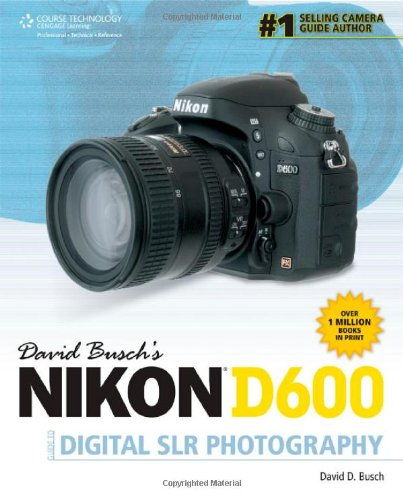 David Busch'S Nikon D600 Guide To Digital Slr Photography