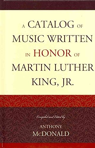 [A Catalog of Music Written in Honor of Martin Luther King Jr.] (By: Anthony McDonald) [published: December, 2011]