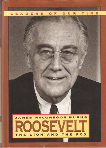 Roosevelt: The Lion and the Fox (Leaders of Our Times Series)