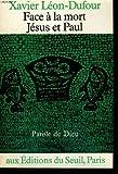 echange, troc Xavier Léon-Dufour - Face à la mort, Jésus et Paul