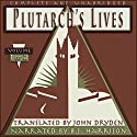 Plutarch's Lives, Volume 1 of 2 (       UNABRIDGED) by  Plutarch Narrated by B. J. Harrison