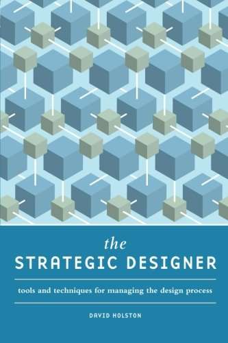 The Strategic Designer: Tools & Techniques for