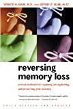 img - for Reversing Memory Loss: Proven Methods for Regaining, Stengthening, and Preserving Your Memory, Featuring the Latest Research and Treaments book / textbook / text book