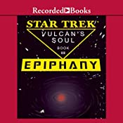Star Trek: Epiphany - The Vulcan's Soul Trilogy, Book Three | [Josepha Sherman, Susan Schwartz]