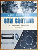 GEM CUTTING A LAPIDARYS MANUAL