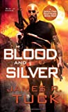 Blood and Silver (Deacon Chalk Occult Bounty Hunter) by James R. Tuck