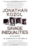 Savage Inequalities: Children in Americas Schools By Jonathan Kozol