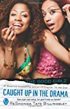 Caught Up in the Drama (Good Girlz) (1439156867) by Billingsley, ReShonda Tate