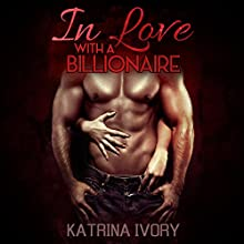 In Love with a Billionaire: Billionaire Romance Short Stories (       UNABRIDGED) by Katrina Ivory Narrated by Mary Allwright