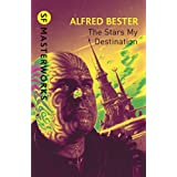 The Stars My Destination (S.F. MASTERWORKS)by Alfred Bester