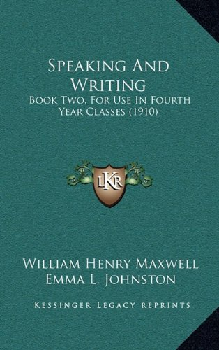 Speaking and Writing: Book Two, for Use in Fourth Year Classes (1910)