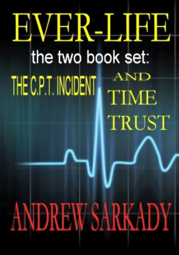 Ever-Life the two book set: the C. P. T. Incident and Time Trust
