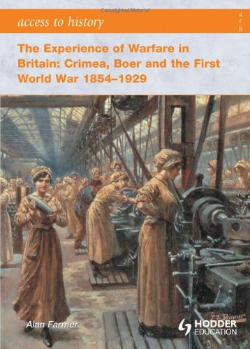 The Experience of Warfare in Britain: Crimea, Boer and the First World War 1854-1929 (Access to History)