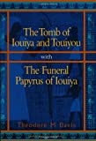 Tomb of Iouiya and Touiyou: The Finding of the Tomb, Notes on Iouiya and Touiyou, Description of the Objects Found in the Tomb, Illustrations of the Objects