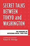Secret Talks Between Tokyo and Washington: The Memoirs of Miyazawa Kiichi, 1949-1954