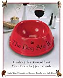 img - for The Dog Ate It: Cooking for Yourself and Your Four-Legged Friends by Eckhardt, Linda West, Bradley, Barbara, Kern, Judy (2006) Paperback book / textbook / text book