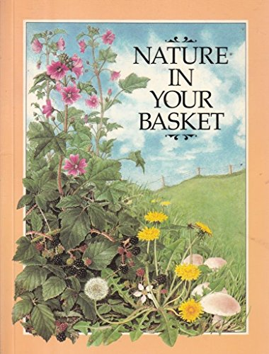 Nature in Your Basket - Wild Plants That You Can Pick And Eat (Plants You Can Eat In The Wild compare prices)