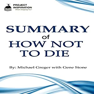 Summary of How Not to Die by Michael Greger, MD with Gene Stone Audiobook
