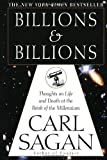 Billions & Billions: Thoughts on Life and Death at the Brink of the Millennium (0345379187) by Sagan, Carl
