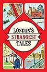 London's Strangest Tales: Extraordina...