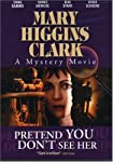 Mary Higgins Clark: Pretend You Don't See Her made by Lions Gate