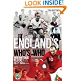England's Who's Who: One Hundred and Forty Years of English International Footballers 1872-2013