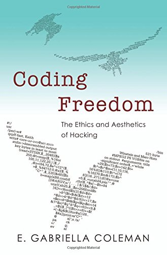 Coding Freedom: The Ethics and Aesthetics of Hacking (Coleman Gabriella compare prices)