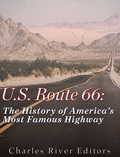 U.S. Route 66: The History of America's Most Famous Highway PDF
