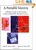 A Portable Identity: A Woman's Guide to Maintaining a Sense of Self While Moving Overseas