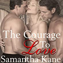 The Courage to Love (       UNABRIDGED) by Samantha Kane Narrated by Cleo Morrell