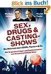 Sex, Drugs & Castingshows: Die Wahrhe...