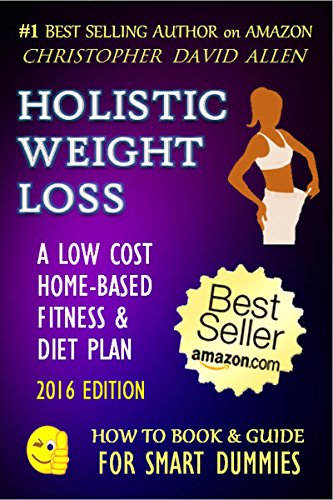 holistic-weight-loss-a-low-cost-home-based-fitness-diet-plan-2016-edition-diet-dieting-weight-loss-f