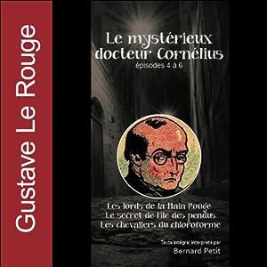 Le mystérieux docteur Cornélius - Episodes 4 à 6 | Livre audio
