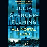All Mortal Flesh: A Clare Fergusson and Russ Van Alstyne Mystery (       UNABRIDGED) by Julia Spencer-Fleming Narrated by Suzanne Toren