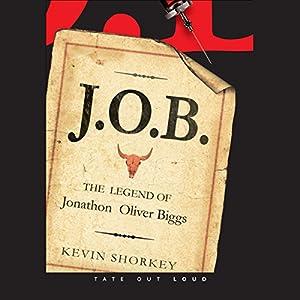 J.O.B.: The Legend of Jonathon Oliver Biggs Audiobook
