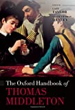 The Oxford Handbook of Thomas Middleton (Oxford Handbooks) (0199559880) by Taylor, Gary