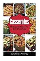 365 Days of Casserole Recipes for Quick and Easy Meals