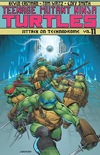 Teenage Mutant Ninja Turtles Volume 11: Attack On Technodrome