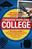 Forbidden Knowledge - College: 101 Things NOT Every Student Should Know How to Do (1440504571) by Michael Powell