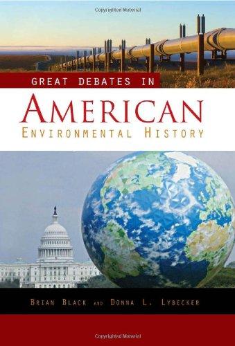Great Debates In American Environmental History [2 Volumes]