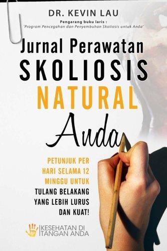 Jurnal Perawatan Skoliosis Natural Anda (Indonesian Edition)