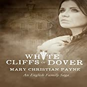 White Cliffs of Dover: An English Historical World War II Novel: Claybourne Trilogy, Book 3 | Mary Christian Payne