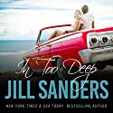 In Too Deep: Grayton Series, Book 4 Audiobook by Jill Sanders Narrated by Roy Samuelson