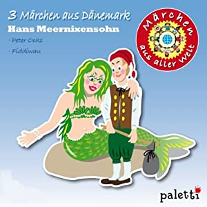 3 Märchen aus Dänemark (Märchen aus aller Welt) Hörbuch