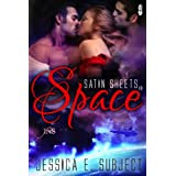 Satin Sheets in Space (1 Night Stand Series) ~ Jessica E. Subject
