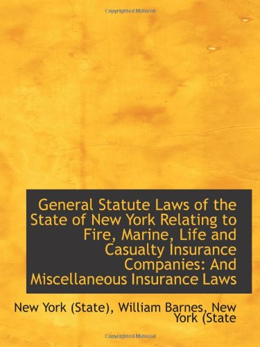 general-statute-laws-of-the-state-of-new-york-relating-to-fire-marine-life-and-casualty-insurance