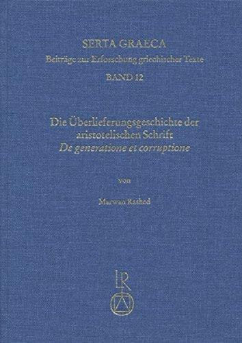 die-uberlieferungsgeschichte-der-aristotelischen-schrift-de-generatione-et-corruptione-serta-graeca